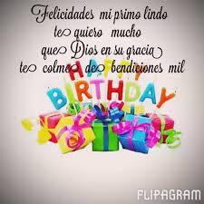 imagenes cumpleaños de primo felicidades mi primo lindo te quiero mucho que dios en su gracia te