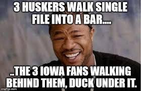 Nebraska Football Memes - husker hawkeyes post your best pics here page 2 huskeronline com
