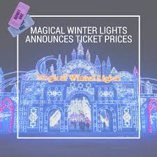 magical winter lights announces ticket prices generation