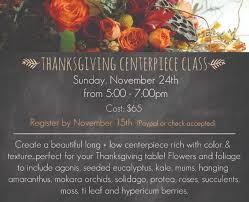 thanksgiving centerpiece class flower arranging classes