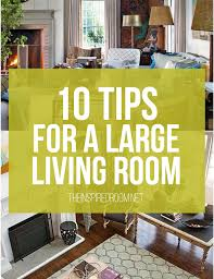 Furniture For A Living Room 10 Tips For Styling Large Living Rooms Other Awkward Spaces