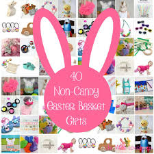 40 non candy easter basket gifts life with lovebugs