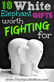 white elephant gifts worth fighting for thrifty little mom