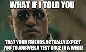 Answer Your Phone Meme - answer your texts imgflip