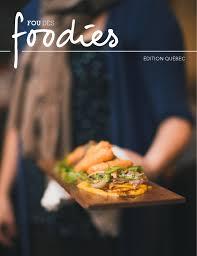 foodies recette cuisine fou des foodies édition québec by fou des foodies issuu