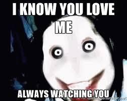 Meme Me - i watch you sleep know you love me always watching you go to
