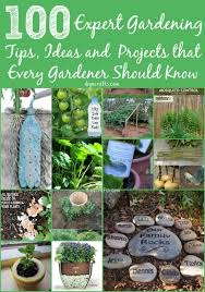 Garden Tips And Ideas 100 Expert Gardening Tips Ideas And Projects That Every Gardener