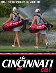 university of cincinnati women u0027s golf 2016 17 media guide by