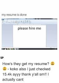 How To Spell Resume Https Pics Onsizzle Com My Resume Is Done Please