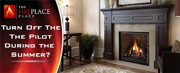 Fireplace Pilot Light - should i turn the pilot off on my gas fireplace during the summer