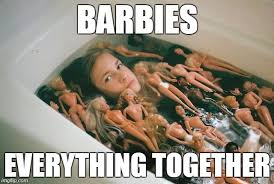 Meme Toys - image tagged in barbie barbies toys funny memes funny memes imgflip