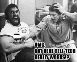 Cell Tech Meme - cool image dat dere celltech know your meme