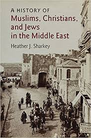 a history of muslims christians and jews in the middle east the
