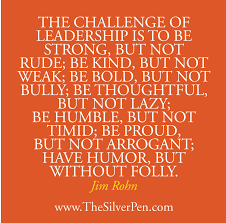 leadership quotes humor the challenge of leadership jim rohn the silver pen