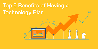 top 5 benefits of having a technology plan