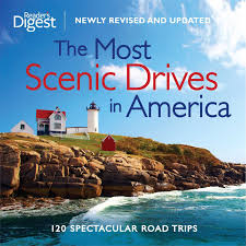 best scenic road trips in usa the most scenic drives in america newly revised and updated 120