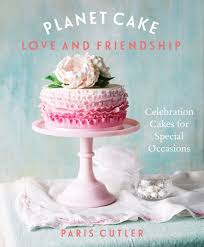 Cake Decorating Books Online Planet Cake Love And Friendship Paris Cutler 9781743360583