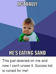 Baby Eating Sand Meme - 25 best memes about cant unsee this cant unsee this memes