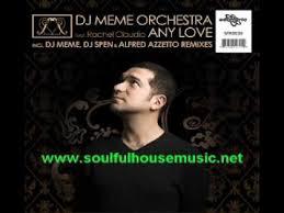 Dj Meme - dj meme orchestra ft rachel claudio any love dj meme original club