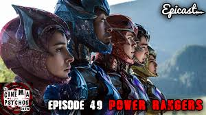 power rangers 2017 movie review episode 49 the cinema