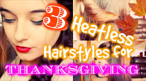 easy heatless hairstyles for thanksgiving