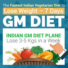 gm diet the fastest indian vegetarian diet to lose weight in 7 days