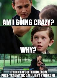 Call Meme - today s meme am i going crazy nursebuff