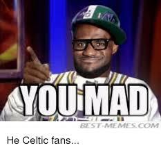Celtics Memes - youimad best memes comt he celtic fans celtic meme on sizzle