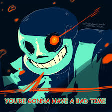 You Re Gonna Have A Bad Time Meme Generator - bad time bad time you re gonna have a bad time know your meme