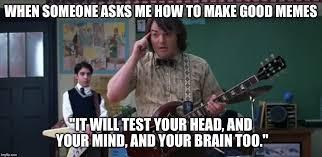 Funny Rock Memes - school of rock imgflip