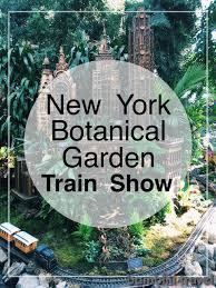 Train Show Botanical Garden by New York Botanical Gardens Train Show Bambini Travel