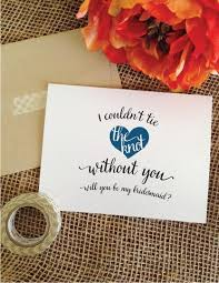 bridesmaids invitation cards i couldn t tie the knot without you card asking bridesmaid