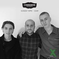 communion presents communion presents on radio x 22nd oct by communion presents on