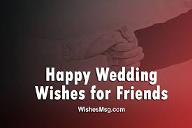 wedding wishes professional sle wedding anniversary wishes to friend picture ideas references