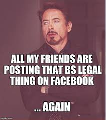 How To Make A Meme For Facebook - facebook legal privacy posts make me look like this imgflip
