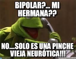 Bipolar Meme - bipolar mi hermana rana rené teléfono meme on memegen