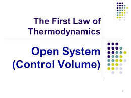 2 2 the first law of thermodynamics open system control volume