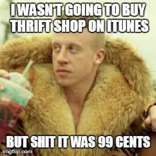 Meme Store - macklemore thrift store meme imgflip