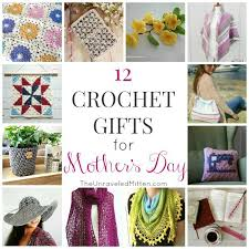 gifts for mothers 12 crochet gifts for s day the unraveled mitten