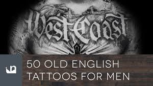 tattoo fonts for men 50 old english tattoos for men youtube