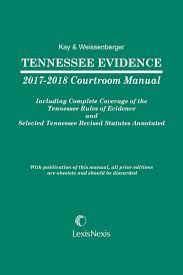 tennessee evidence courtroom manual lexisnexis store