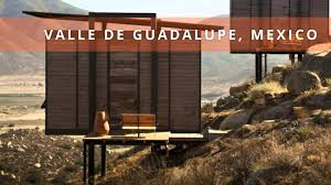 hotel endemico valle de guadalupe youtube