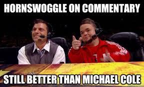 Cole Meme - michael cole sucks wrestling forum wwe impact wrestling indy