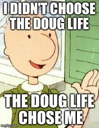 Doug Meme - doug memes imgflip