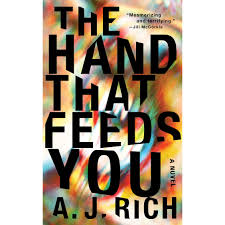 the hand that feeds you by a j rich