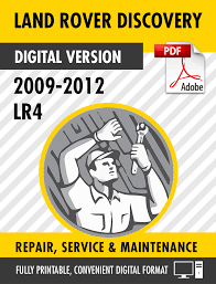 2009 u2013 2012 land rover discovery lr4 factory service repair manual