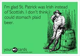i u0027m glad st patrick was irish instead of scottish i don u0027t think