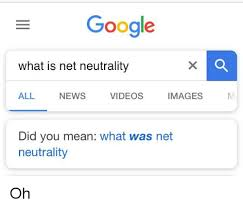 Google Did You Mean Meme - google what is net neutrality all news videos images did you mean