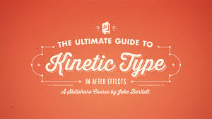 tutorial kinetic typography after effects the ultimate guide to kinetic type in after effects jake bartlett