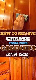 how to remove grease from oak cabinets how to remove grease from your kitchen cabinets clean